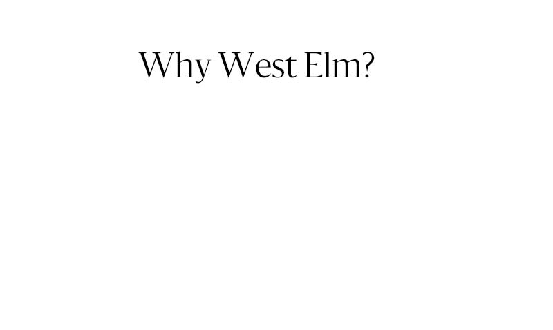why west elm?