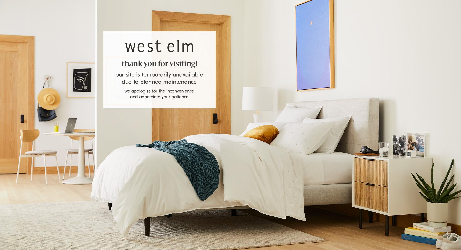 Thank you for visiting west elm. Our site is temporarily unavailable due to a planned maintenance. We apologize for the inconvenience and appreciate your patience.